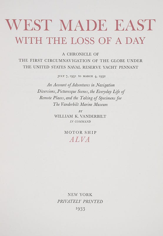 West Made East With The Loss Of A Day: A Chronicle of the First Circumnavigation of the Globe under the United States Naval Reserve Yacht Pennant.