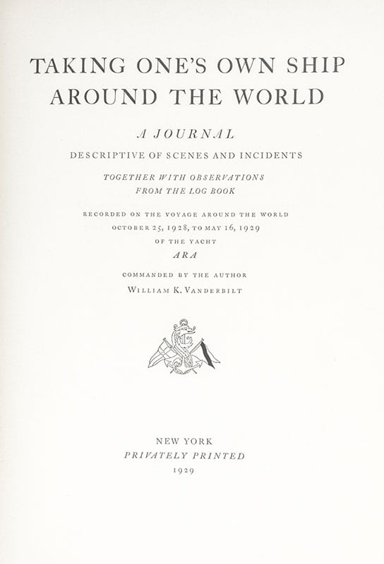 Taking One's Own Ship Around the World: A Journal Descriptive of Scenes and Incidents Together with Observations From the Log Books Recorded on the Voyage Around the World of the Yacht Ara.