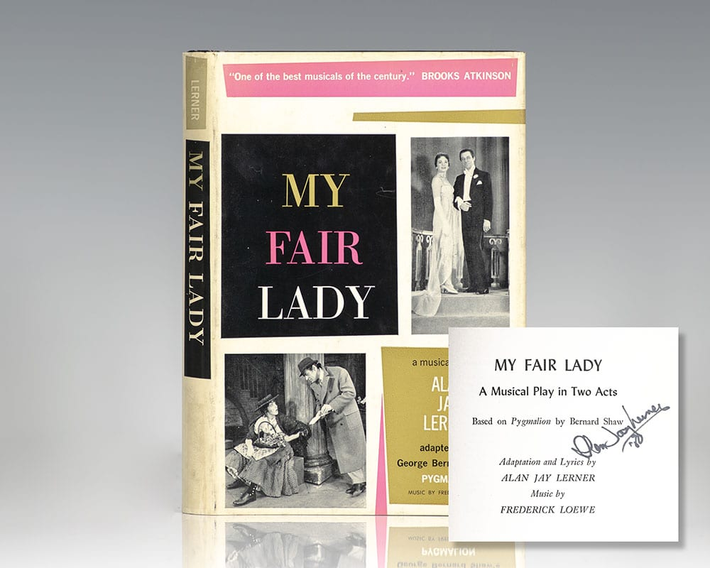 My Fair Lady: A Musical Play in Two Acts Based on Pygmalion by George Bernard Shaw.