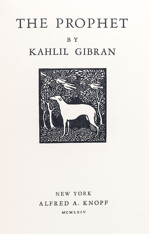 The Works of Kahlil Gibran, Including: The Prophet, The Madman, The Forerunner, Sand and Foam, Jesus the Son of Man, The Earth Gods, The Wanderer, The Garden of the Prophet, Prose Poems, Nymphs of the Valley, Spirits Rebellious, and A Tear and a Smile.