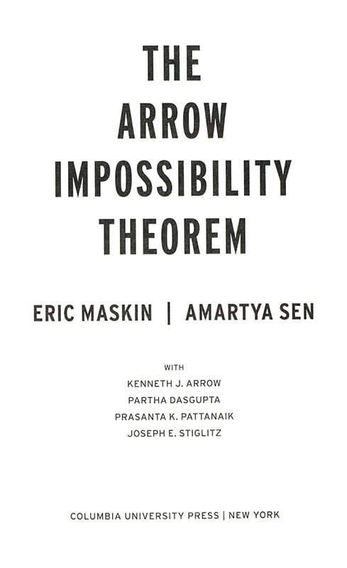 The Arrow Impossibility Theorem (Kenneth J. Arrow Lecture Series).