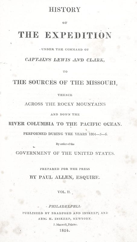 History of the Expedition Under the Command of Captains Lewis and Clark, to the Sources of the Missouri, Thence Across the Rocky Mountains and down the River Columbia to the Pacific Ocean.