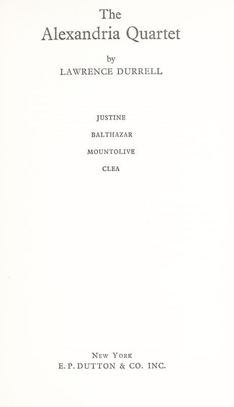 The Alexandria Quartet. Justine, Balthazar, Mountolive, Clea.