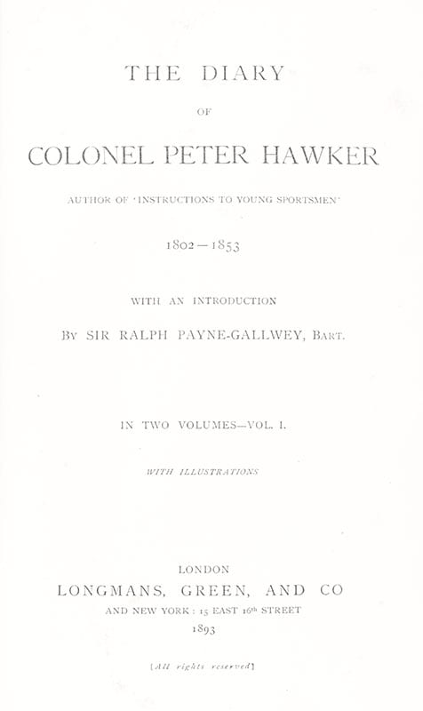 The Diary of Colonel Peter Hawker, Author of 'Instructions to Young Sportsmen.'