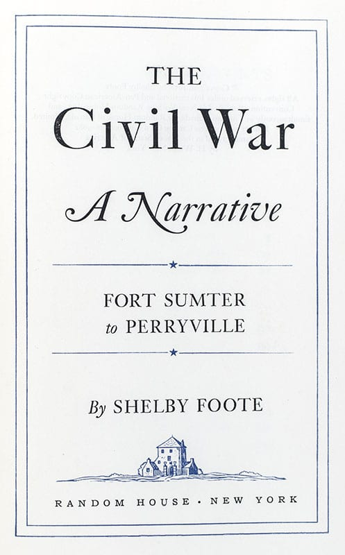 The Civil War: A Narrative: Fort Sumter to Perryville; Fredericksburg to Meridian; Red River to Appomattox.