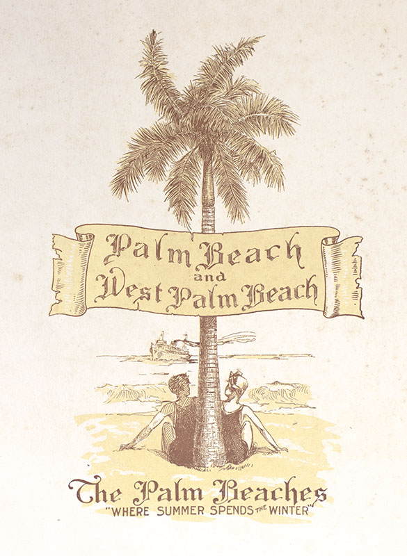 """Palm Beach and West Palm Beach: The Palm Beaches """"Where Summer Spends the Winter."""""""