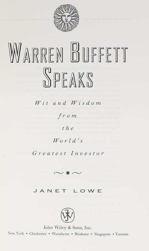 Warren Buffett Speaks: Wit and Wisdom from the World's Greatest Investor.