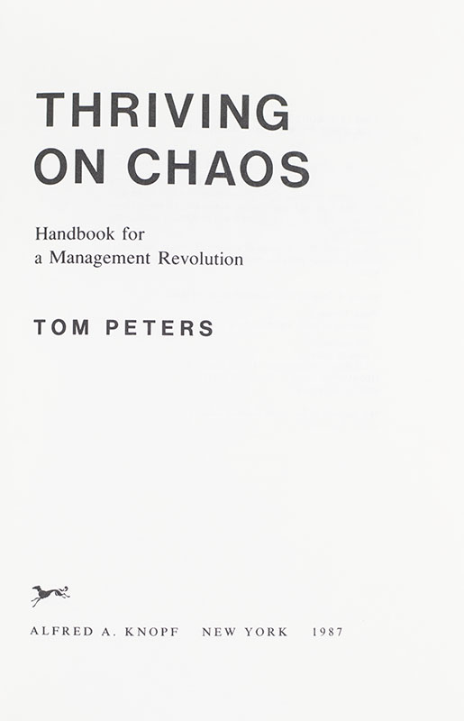 Thriving on Chaos: Handbook For a Management Revolution.