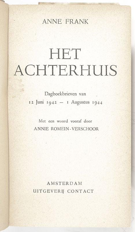 Het Achterhuis: Dagboakbrieven van 12 Jun 1942 - 1 Augustus 1944. Met een woord vooraf door Annie Romein-Verschoor. (The Diary of Anne Frank).