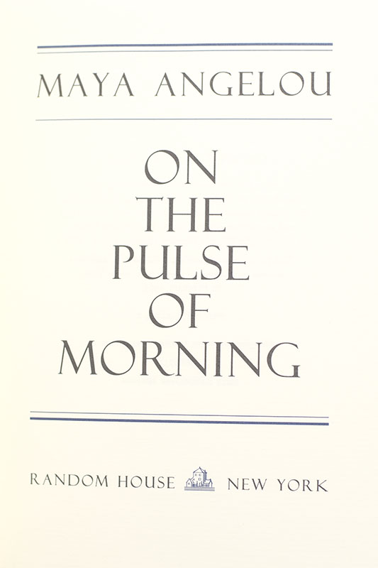 On the Pulse of Morning: The Inaugural Poem.
