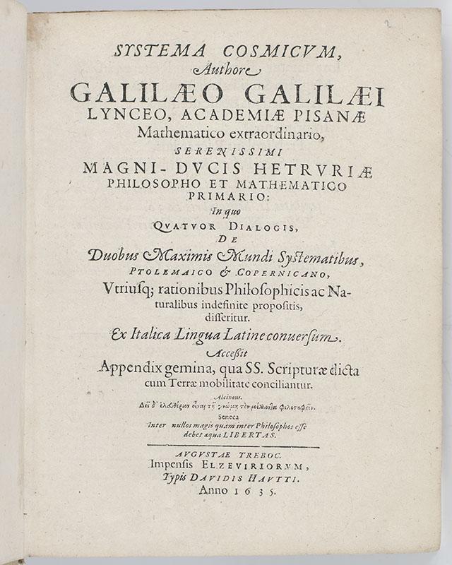 Systema Cosmicum in Quo Quatuor Dialogis, de Duobus Maximis Mundi Systematibus, Ptolemaico et Copernicano. [Dialogue Concerning the Two Chief World Systems].