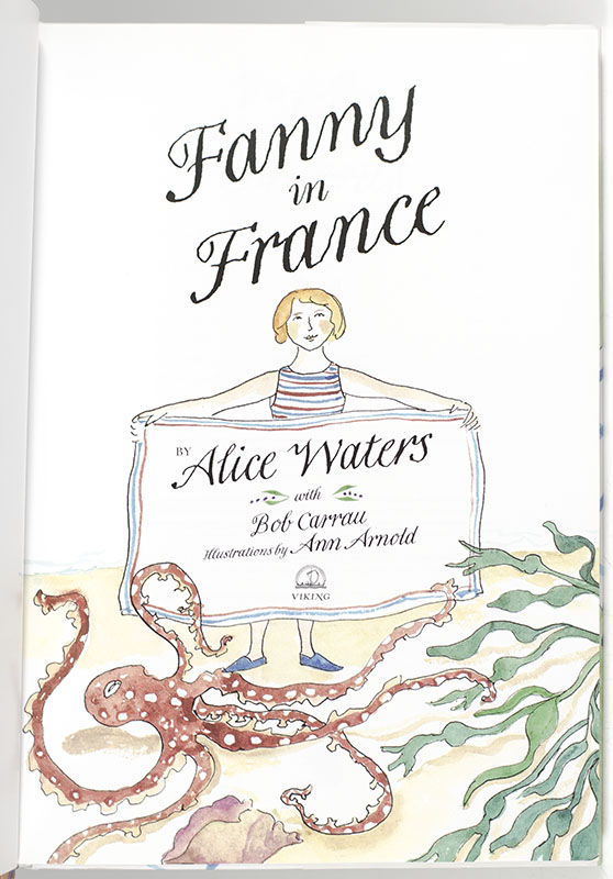 Fanny in France: Travel Adventures of a Chef's Daughter, with Recipes.