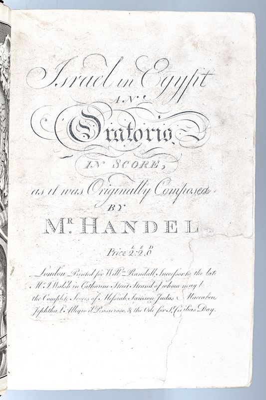 Israel in Egypt an Oratorio in Score, as it was Originally Composed by Mr. Handel.