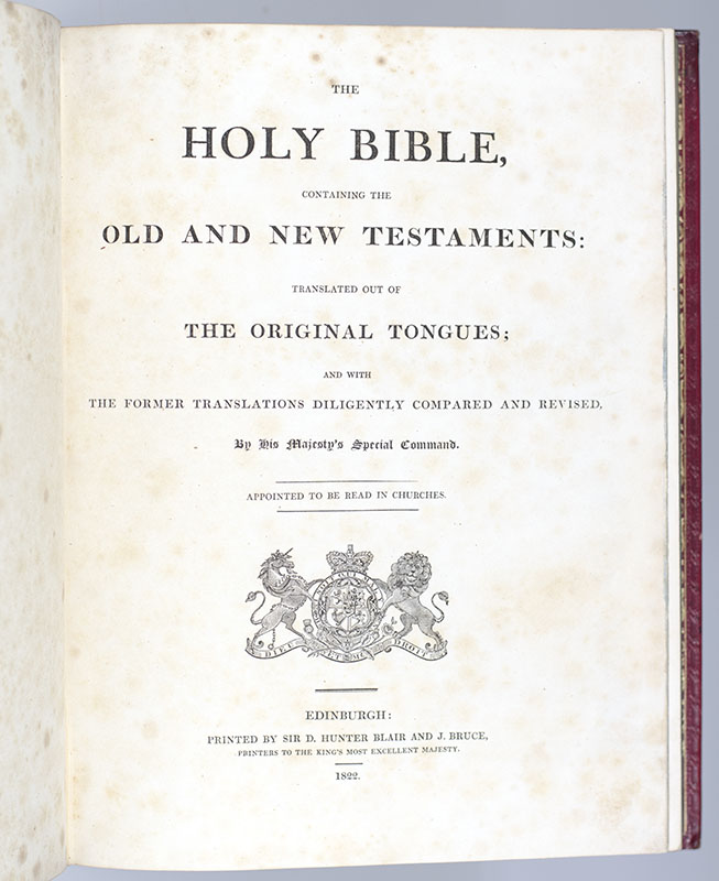 The Holy Bible Containing the Old and New Testaments: Translated out of the Original Tongues; and with the Former Translations Diligently Compared and Revised by the Majesty's Special Command to be Read in Churches.
