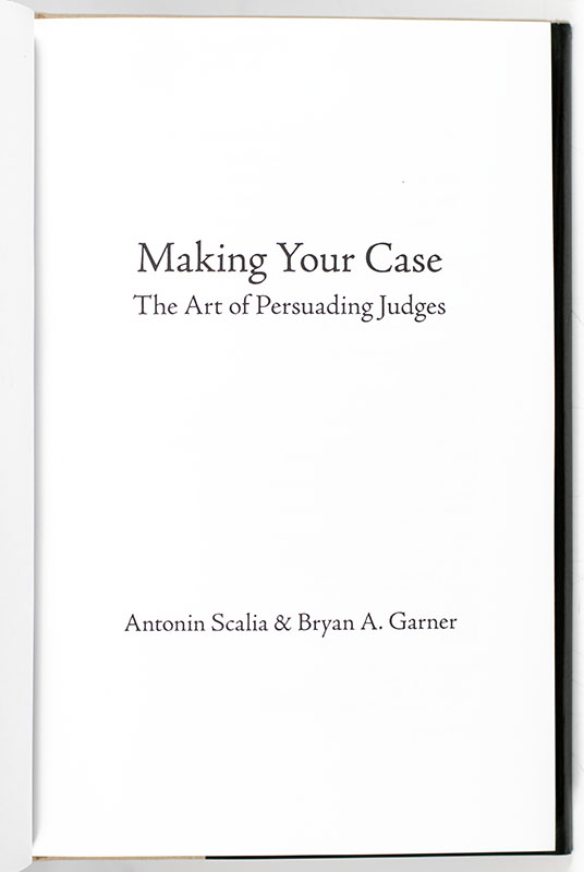 Making Your Case: The Art of Persuading Judges.