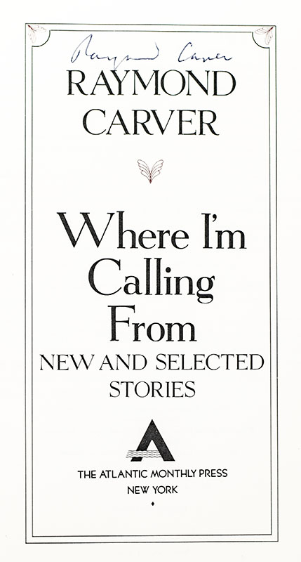 Where I'm Calling From: New & Selected Stories.