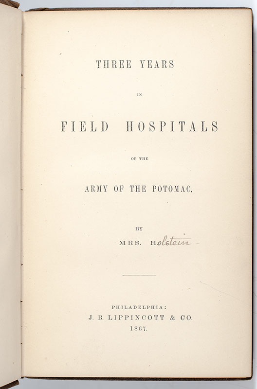 Three Years in Field Hospitals of the Army of the Potomac.