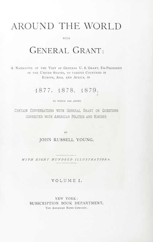 Around the World with General Grant with a Ulysses S. Grant Autograph Document Signed.