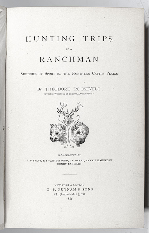 Hunting Trips of a Ranchman. Sketches of Sport on the Northern Cattle Plains.