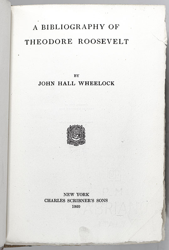 A Bibliography of Theodore Roosevelt.