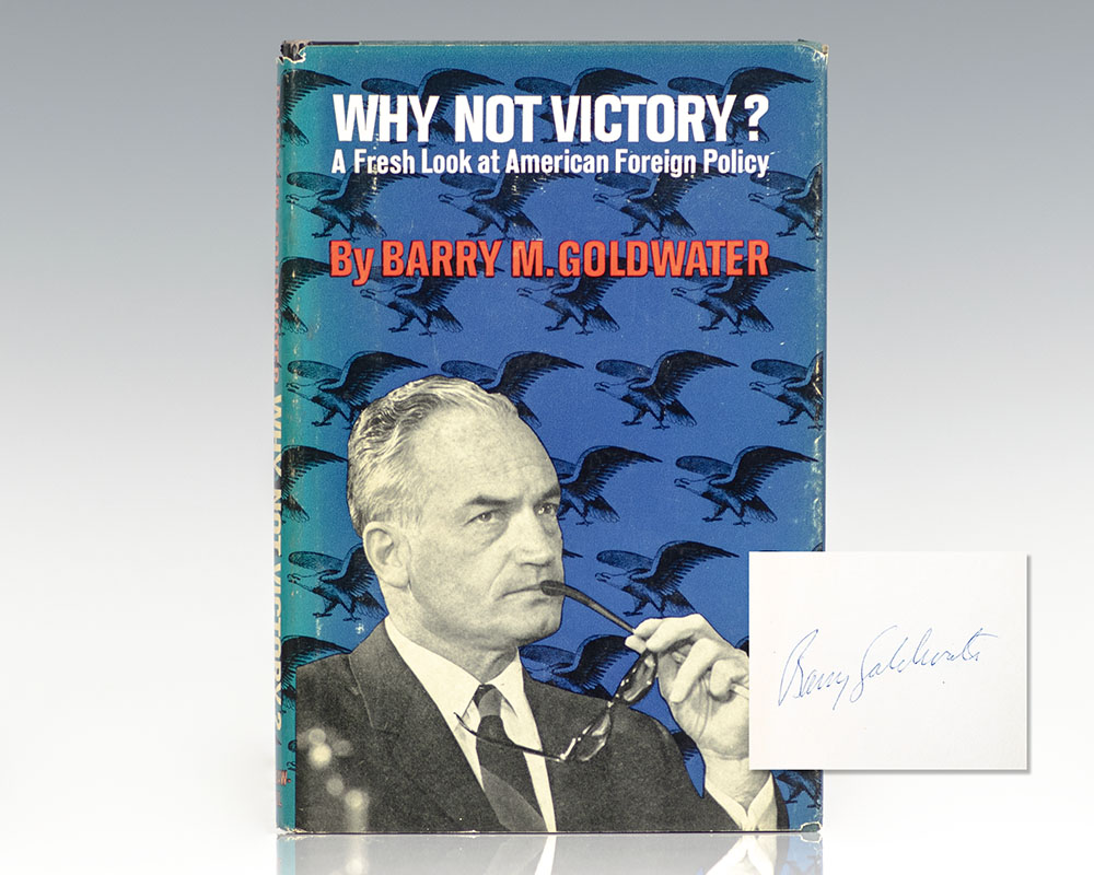 Why Not Victory: A Fresh Look at American Foreign Policy.
