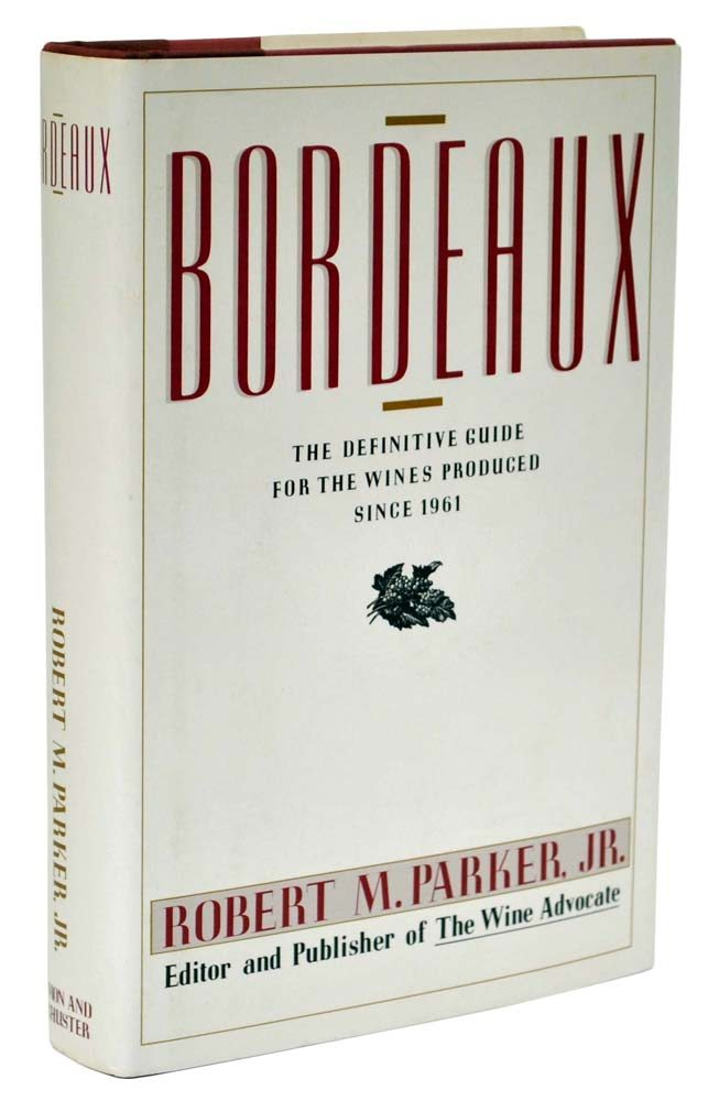 Robert Parker, Bordeaux: The Definitive Guide for the Wines Produced Since 1961, First Edition, Rare Book