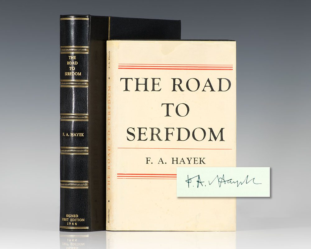 First edition of F.A. Hayek's The Road to Serfdom; signed by him