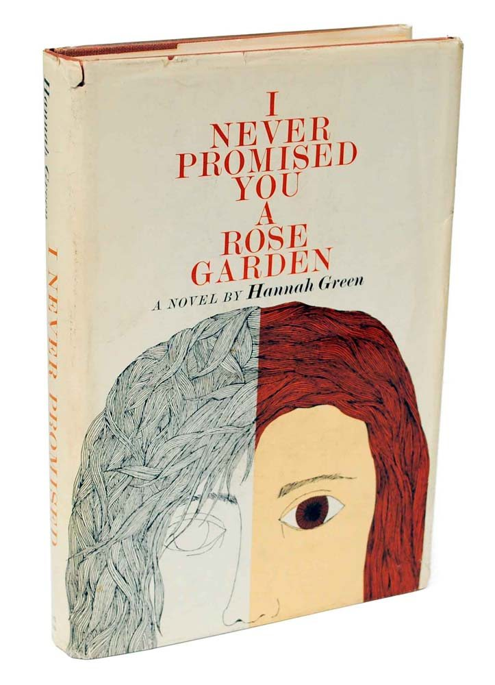 a report on i never promised you a rose garden by joanne greenberg I never promised you a rose garden (1964) is a semi-autobiographical novel by joanne greenberg, written under the pen name of hannah green it served as the basis for a film in 1977 and a play in 2004.