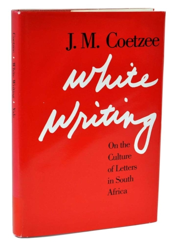 White Writing: On the Culture of Letters in South Africa