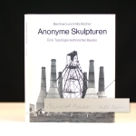 Anonyme Skulpturen: A Typology of Technical Constructions