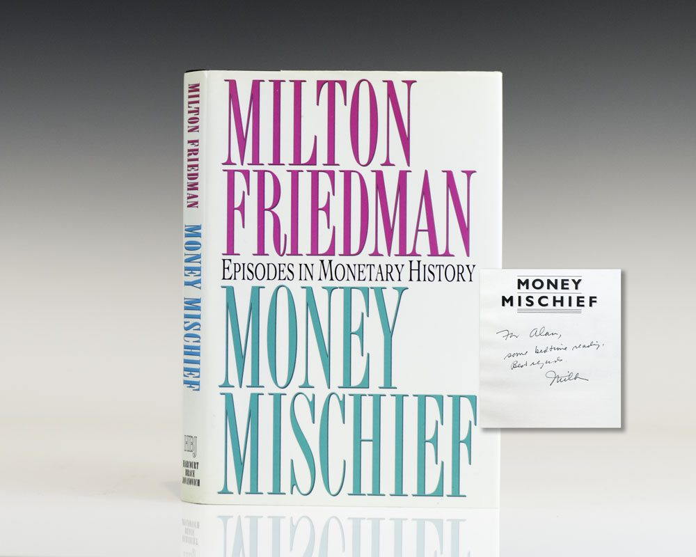 Money Mischief Episodes in Monetary History
