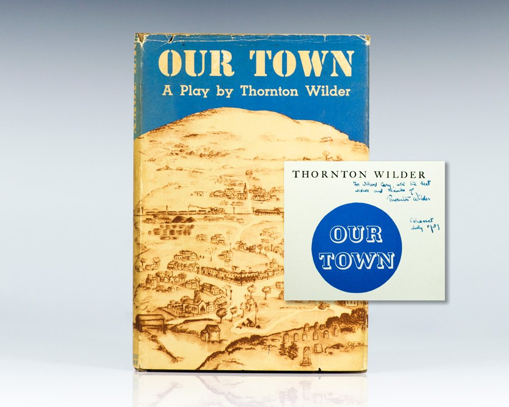 an analysis of our town a play by thornton wilder Modern drama and thornton wilder 1 contrasted with movies, plays a) after reading our town it is easy to see that to wilder the most important part of a drama is its a of the play he is participating in, our town.