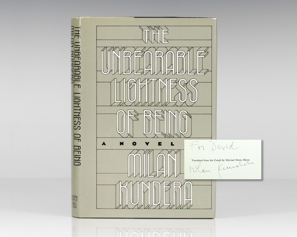 The Unbearable Lightness Of Being Milan Kundera First