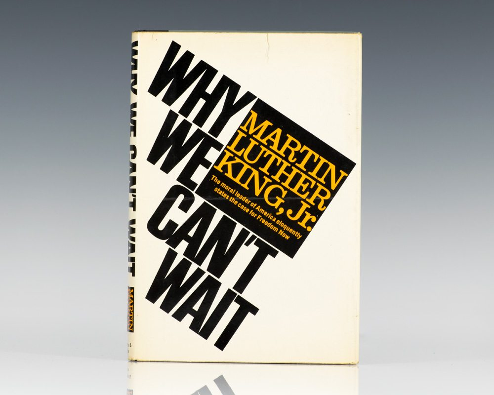 a book review of luther king jrs why we cant wait Analytical essay on why we can't wait by martin luther king why we can't wait written by martin luther king is a book that conveys the actual mind-set of many black americans toward their freedom and emancipation.