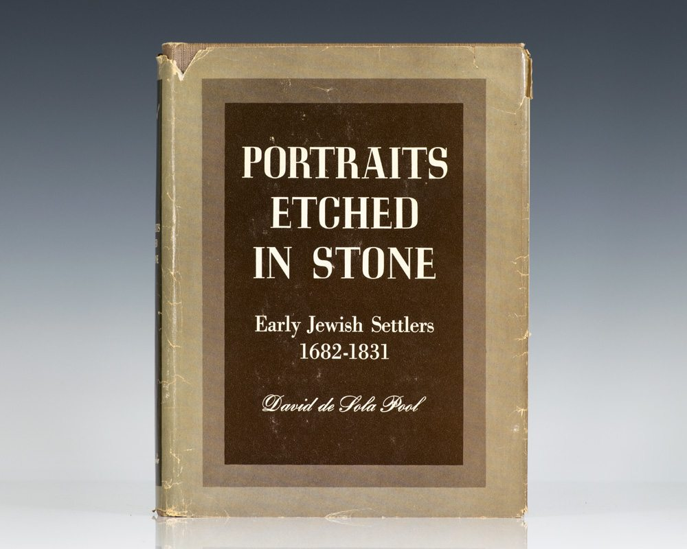 Portraits Etched In Stone: Early Jewish Settlers 1682-1831.