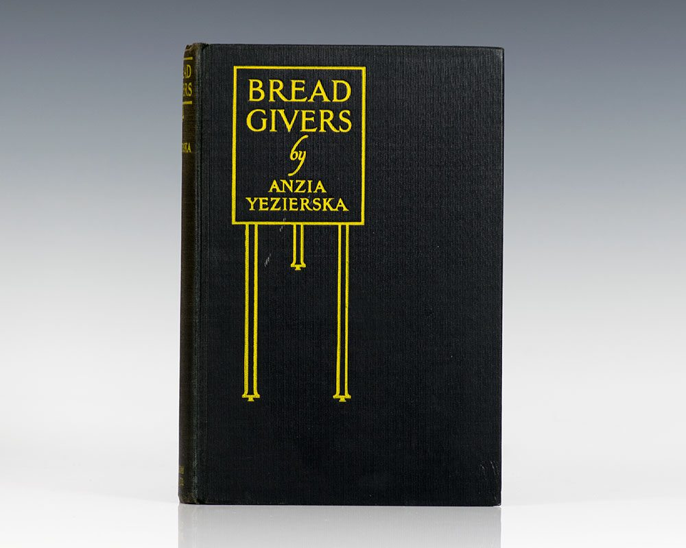 anzia yezierskas bread givers So declared the protagonist of anzia yezierska's novel children of loneliness young anzia clashed frequently with her bread givers was reissued in 1975.