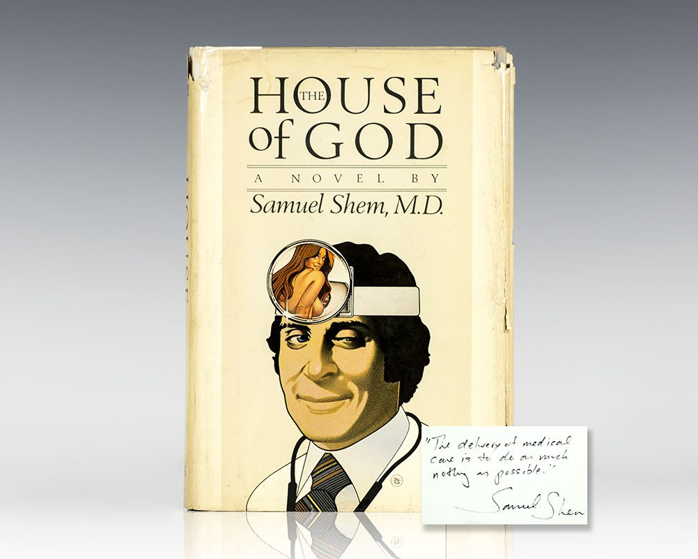 the house of god by samuel shem essay The house of god, 2010, 400 pages, samuel shem, 1101460881, 9781101460887, penguin, 2010 napoleon's dinner and, room for one woman , samuel shem.