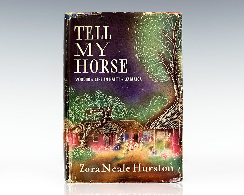 First Edition of Zora Neale Hurston's Tell My Horse: Voodoo and Life in Haiti and Jamaica