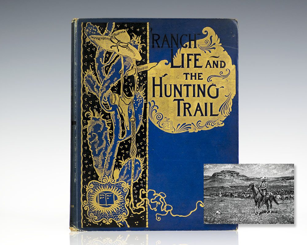 First Edition of Roosevelt's fascinating early account of the West: Ranch Life and the Hunting Trail; Profusely illustrated by Frederick Remington