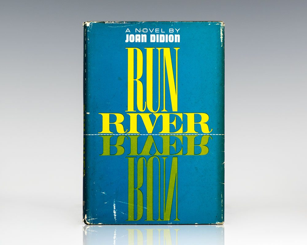 First Edition of Joan Didion's first novel Run River; Signed by her