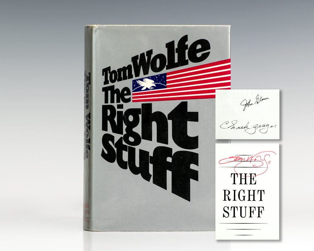 First Edition of The Right Stuff; Signed by Tom Wolfe, Chuch Yeager, and John Glen