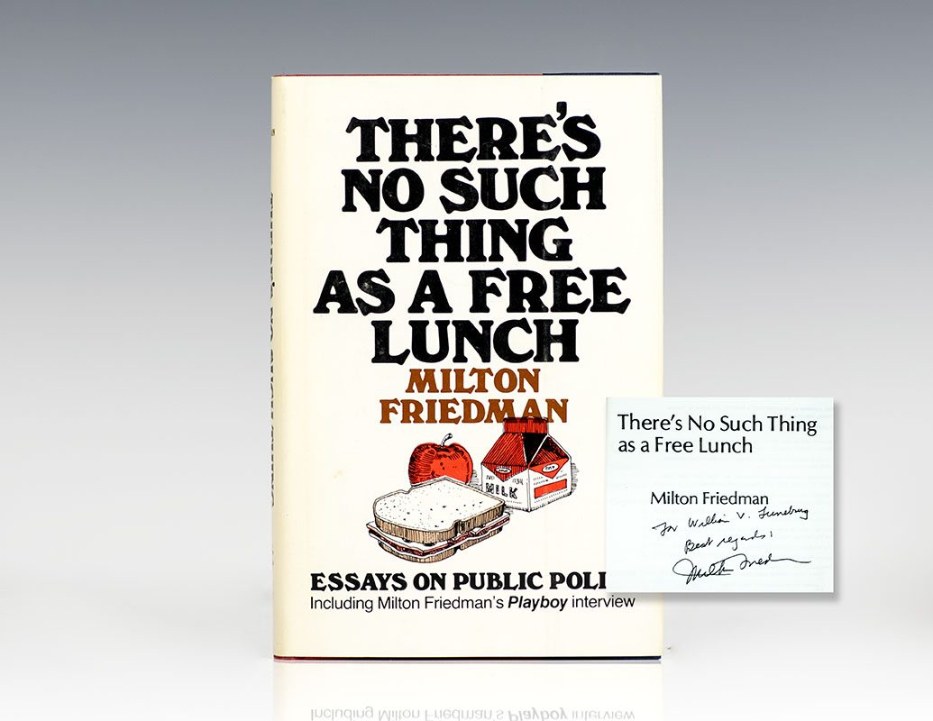 Proposal Essay Sample Theres No Such Thing As A Free Lunch Essays On Public Policy My Country Sri Lanka Essay English also Fahrenheit 451 Essay Thesis Theres No Such Thing As A Free Lunch Milton Friedman First Edition  Essays About Health Care