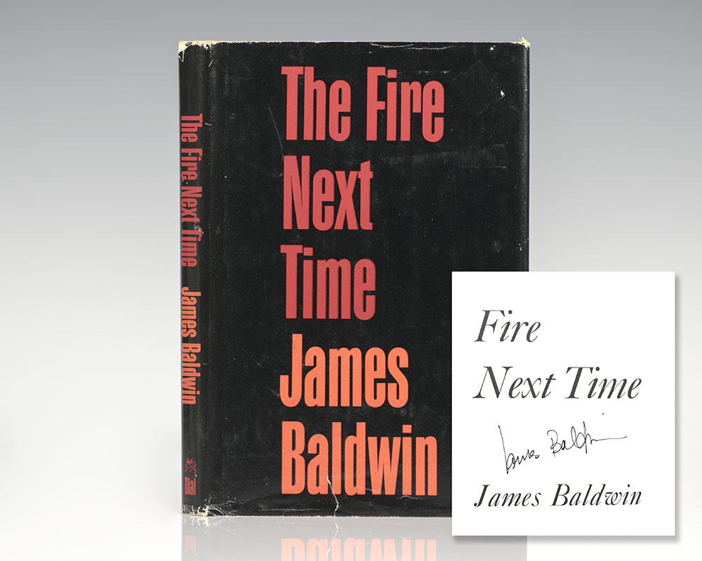 First edition of one of the most influential works on race relations published in the twentieth century: James Baldwin's The Fire Next Time; signed by him
